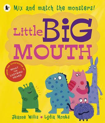 Little Big Mouth by Jeanne Willis