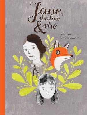 Jane, the Fox and Me by Fanny Britt, Isabelle Arsenault