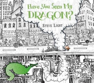 Have You Seen My Dragon? by Steve Light