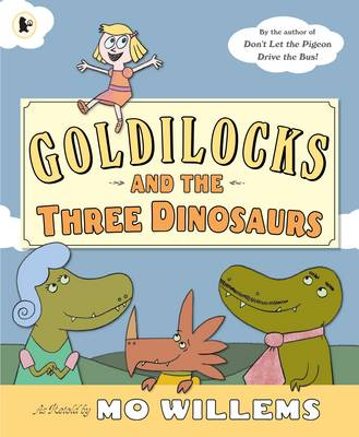 Cover for Goldilocks and the Three Dinosaurs by Mo Willems