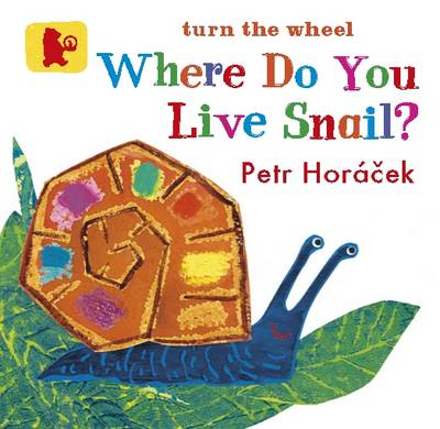 Where Do You Live Snail? by Petr Horacek