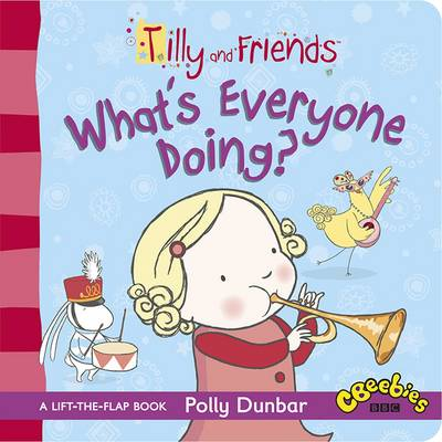 Cover for Tilly and Friends: What's Everyone Doing? by Polly Dunbar