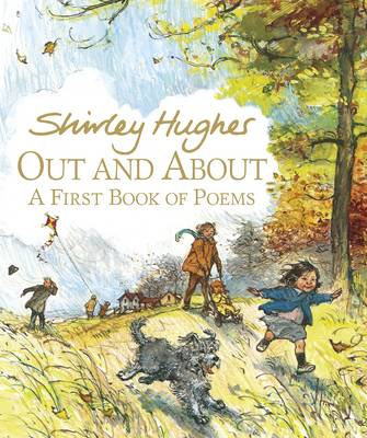 Out and About A First Book of Poems by Shirley Hughes