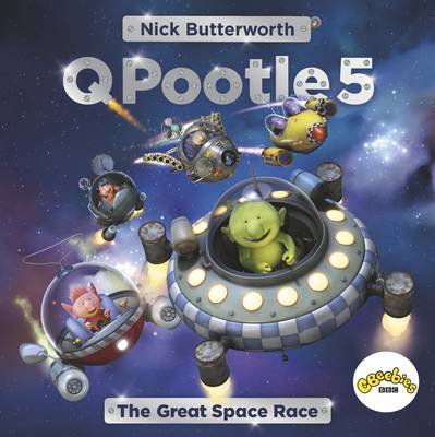 Q Pootle 5 The Great Space Race by Nick Butterworth