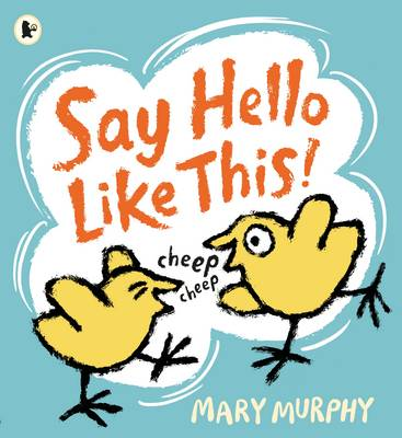 Cover for Say Hello Like This! by Mary Murphy
