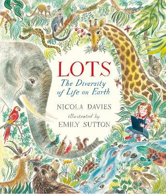 Lots The Diversity of Life on Earth by Nicola Davies