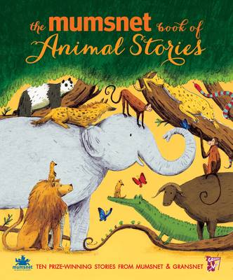 The Mumsnet Book of Animal Stories by Various Authors