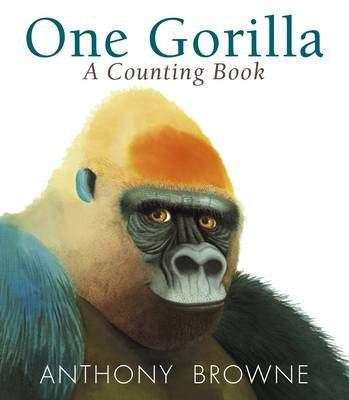 Cover for One Gorilla: A Counting Book by Anthony Browne