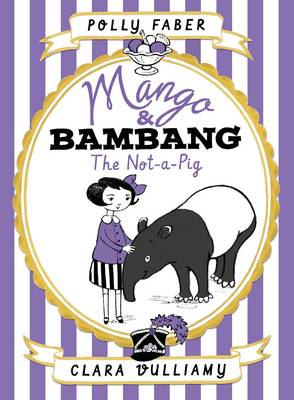 Mango & Bambang: The Not-a-Pig by Polly Faber