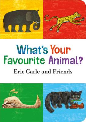 What's Your Favourite Animal? by Eric Carle, et al.
