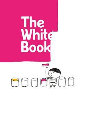 The White Book by Silvia Borando, Elisabetta Pica, Lorenzo Clerici