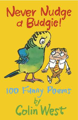Never Nudge a Budgie! by Colin West