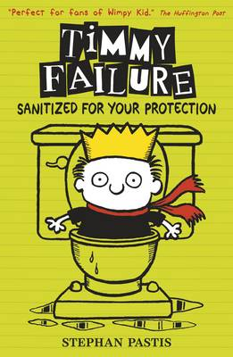 Timmy Failure Sanitized for Your Protection by Stephan Pastis