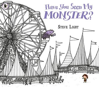 Cover for Have You Seen My Monster? by Steve Light
