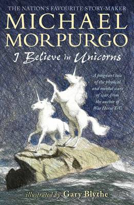 I Believe in Unicorns by Michael Morpurgo