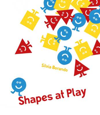 Shapes at Play A Minibombo Book by Silvia Borando