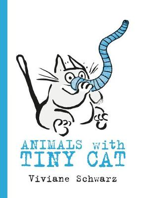 Cover for Animals with Tiny Cat by Viviane Schwarz