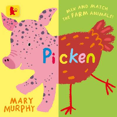 Cover for Picken Mix and Match the Farm Animals! by Mary Murphy