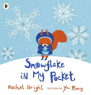 Cover for Snowflake in My Pocket by Rachel Bright