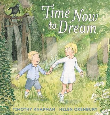 Cover for Time Now to Dream by Timothy Knapman