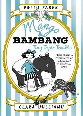 Cover for Mango & Bambang: Tiny Tapir Trouble by Polly Faber
