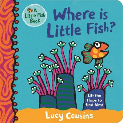 Cover for Where Is Little Fish? by Lucy Cousins