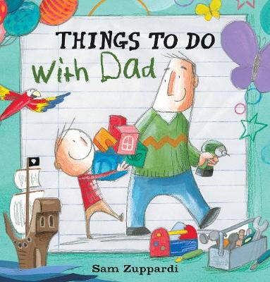 Things to Do with Dad by Sam Zuppardi