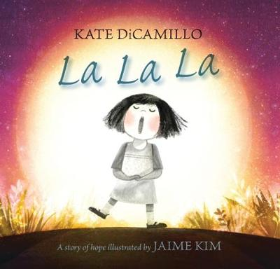 Cover for La La La: A Story of Hope by Kate DiCamillo