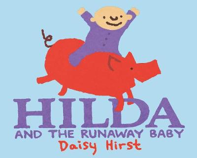 Cover for Hilda and the Runaway Baby by Daisy Hirst