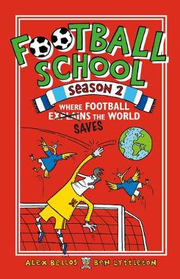 Football School Season 2: Where Football Explains the World by Spike Gerrell, Alex Bellos