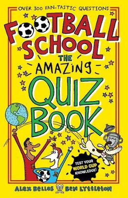 Cover for Football School: The Amazing Quiz Book by Alex Bellos, Ben Lyttleton