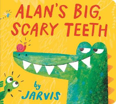 Cover for Alan's Big, Scary Teeth by Jarvis