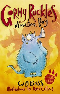 Gormy Ruckles: Monster Boy by Guy Bass