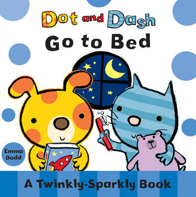 Dot and Dash Go to Bed by Emma Dodd