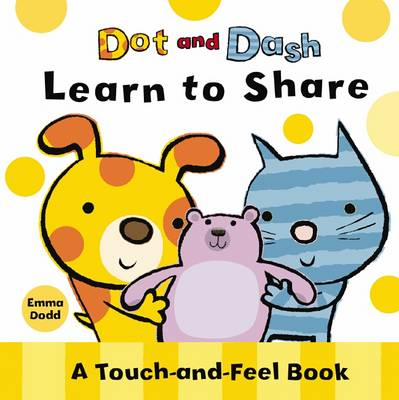 Dot and Dash: Learn to Share by Emma Dodd
