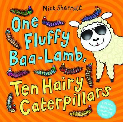 One Fluffy Baa-Lamb, Ten Hairy Caterpillars by Nick Sharratt