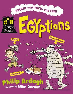 Henry's House: Egyptians by Philip Ardagh