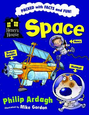 Henry's House: Space by Philip Ardagh