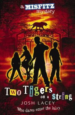 A Misfitz Mystery: Two Tigers on a String by Josh Lacey