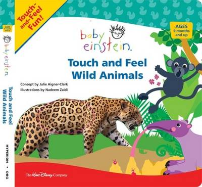 Baby Einstein: Touch and Feel Wild Animals by Julie Aigner-clark
