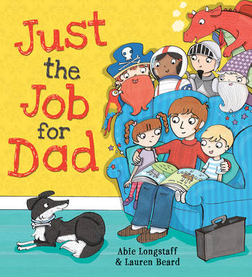 Cover for Just the Job for Dad by Abie Longstaff