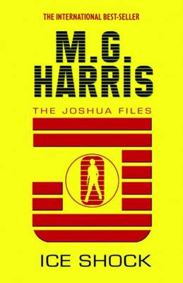 Ice Shock (The Joshua Files book 2) by M. G. Harris