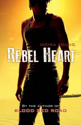 Rebel Heart by Moira Young