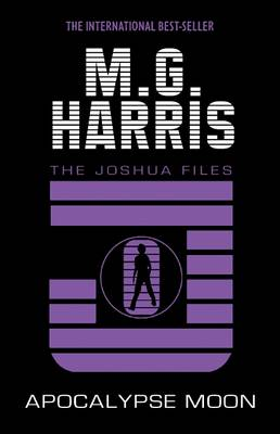 Apocalypse Moon (The Joshua Files book 5) by M. G. Harris