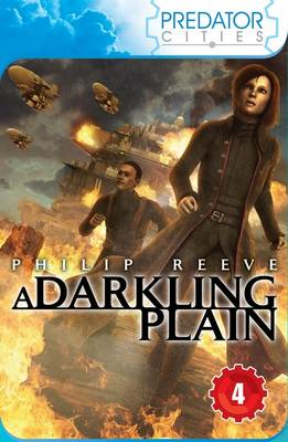 A Darkling Plain: Predator Cities 4 by Philip Reeve