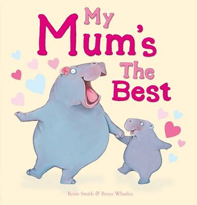 My Mum's the Best by Rosie Smith