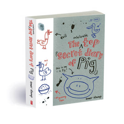The Unbelievable Top-Secret Diary of Pig by Emer Stamp