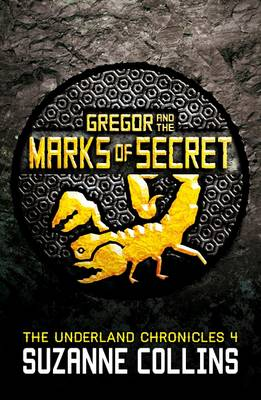 Gregor and the Marks of Secret by Suzanne Collins