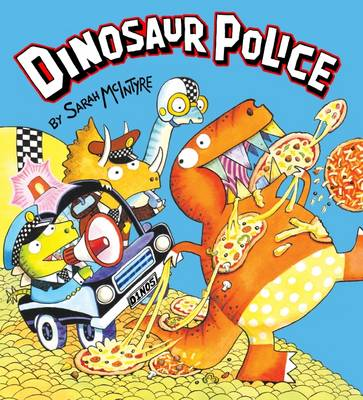 Cover for Dinosaur Police by Sarah McIntyre