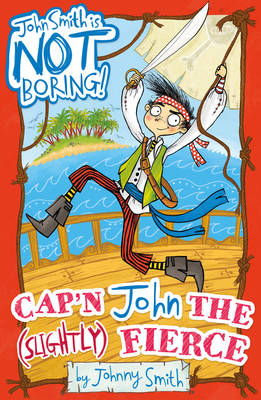 Cap'n John the (Slightly) Fierce by Johnny Smith